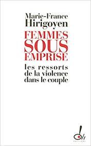 Femmes sous emprise par Marie-France Hirigoyen